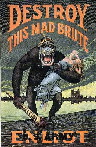 http://commons.wikimedia.org/wiki/Image:%27Destroy_this_mad_brute%27_WWI_propaganda_poster_%28US_version%29.jpg