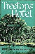 http://en.wikipedia.org/wiki/File:Treetops_Hotel_Eric_Sherbrooke_Walker.jpg